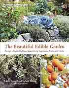 The Beautiful Edible Garden: Design a Stylish Outdoor Space Using Vegetables, Fr
