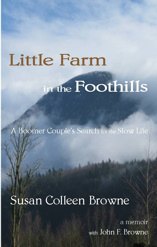 Little Farm in the Foothills: A Boomer Couple's Search for the Slow Life