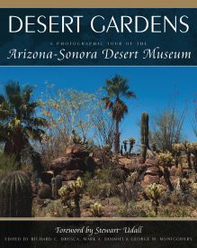 Desert Gardens: A Photographic Tour of the Arizona–Sonora Desert Museum
