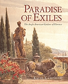 Paradise of exiles: The Anglo–American gardens of Florence