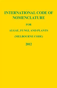 International Code of Nomenclature for Algae, Fungi, and Plants (Melbourne Code)