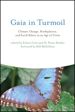 Gaia in turmoil: Climate change, biodepletion,  and Earth ethics in an age of cr