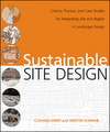 Sustainable Site Design: Criteria, Process, and Case Studies for Integrating Sit