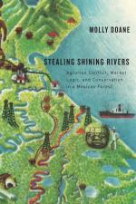 Stealing Shining Rivers: Agrarian Conflict, Market Logic, and Conservation in a