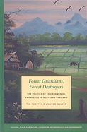 Forest Guardians, Forest Destroyers: The Politics of Environmental Knowledge in