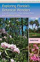 Exploring Florida's Botanical Wonders: A Guide to Ancient Trees, Unique Flora, a