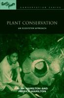 Plant Conservation: An Ecosystem Approach