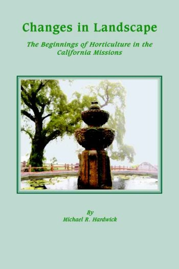 Changes in Landscape: The Beginning of Horticulture in the California Mission