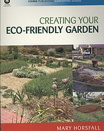 Creating Your Eco–Friendly Garden