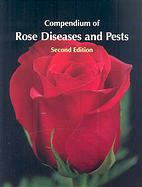 Compendium of Rose Diseases and Pests. Second edition