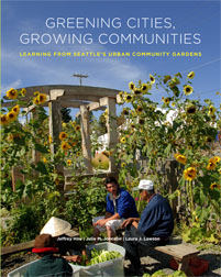 Greening Cities, Growing Communities: Learning from Seattle's Urban Community Ga