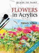 Flowers in Acrylics: Ready to Paint