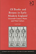 Of Books and Botany in Early Modern England:  Sixteenth–century Plants and Print
