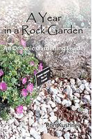A Year in a Rock Garden: An Organic Gardening Guide