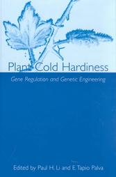 Plant Cold Hardiness: Gene Regulation and Genetic Engineering
