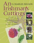An Irishman's Cuttings: Tales of Irish Gardens and Gardeners, Plants and Plant H