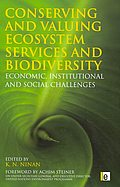 Conserving and Valuing Ecosystem Services and Biodiversity:  Economic, Instituti
