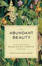 Abundant Beauty: The Adventurous Travels of Marianne North — Botanical Artist