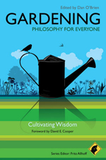 Gardening Philosophy for Everyone: Cultivating Wisdom