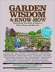 Garden wisdom & know how:  Everything you need to know to plant, grow, and harve