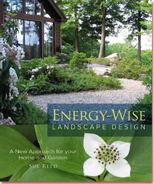 Energy–wise Landscape Design:  A New Approach for Your Home and Garden