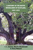A History of the Native Woodlands of Scotland, 1500–1920