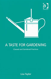 A Taste for Gardening: Classes and Gendered Practices