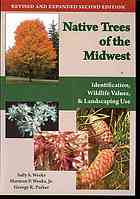 Native Trees of the Midwest:  Identification, Wildlife Values, and Landscaping U