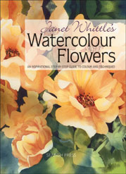 Janet Whittle's Watercolour Flowers: An Inspirational Step-By-Step Guide to Colo