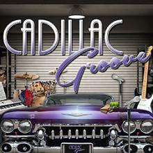 Cadillac Groove